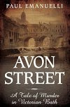 Avon Street: A Tale of Murder in Victorian Bath