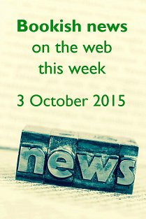 Bookish news on the web this week -  3 October 2015